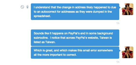 followup with paypal on my issue with shipping to a taiwanese